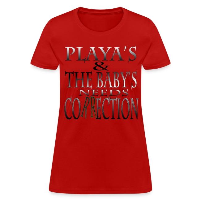 Playa's & The Baby's Needs Correction