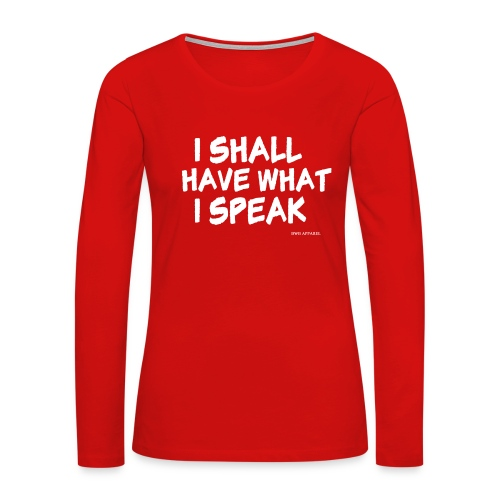What I Speak Women's Long Sleeve Premium Tee - Women's Premium Long Sleeve T-Shirt