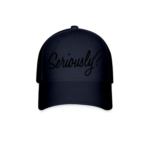 Seriously Hat - Baseball Cap