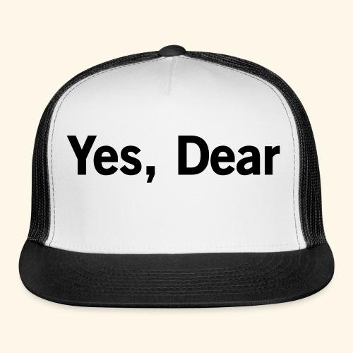 Yes Dear Cap - Trucker Cap