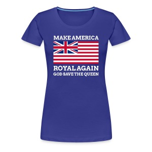 Make America Royal Again - Women's Premium T-Shirt
