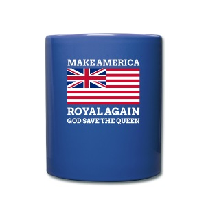 Make America Royal Again - Full Color Mug