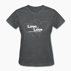 Love is Love, Support Marriage Equality Women's T-Shirts