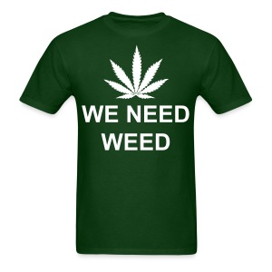 WE NEED WEED T-Shirt with weed leaf - Men's T-Shirt
