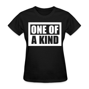[BB] One of a Kind - Women's T-Shirt
