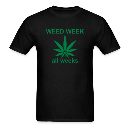 WEED WEEK ALL WEEKS T-Shirt - Men's T-Shirt