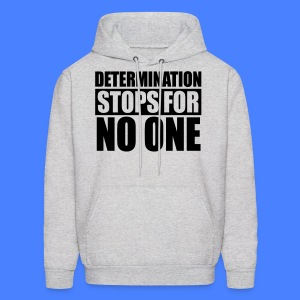 Determination Stops For No One Hoodies - stayflyclothing.com - Men's Hoodie