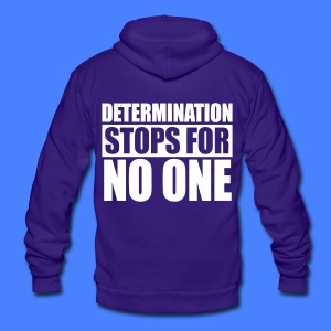 Determination Stops For No One Zip Hoodies/Jackets - stayflyclothing.com - Unisex Fleece Zip Hoodie by American Apparel