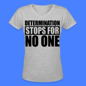 Determination Stops For No One Women's T-Shirts - stayflyclothing.com - Women's V-Neck T-Shirt