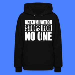 Determination Stops For No One Hoodies - stayflyclothing.com - Women's Hoodie