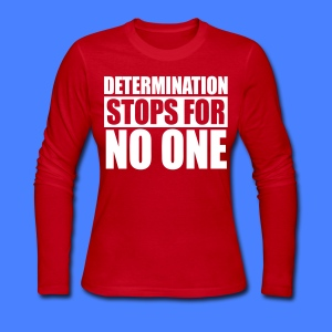 Determination Stops For No One Long Sleeve Shirts - stayflyclothing.com - Women's Long Sleeve Jersey T-Shirt