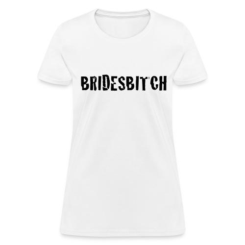 Bridesbitch - Women's T-Shirt