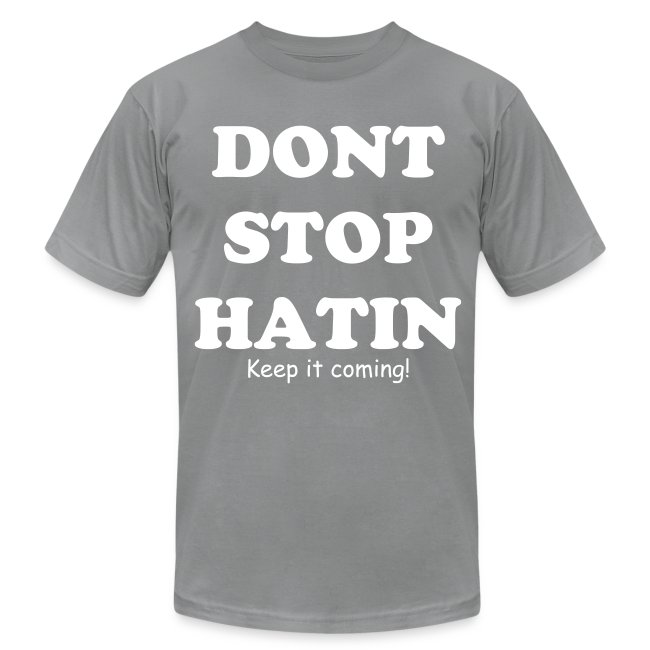 Haters be hatin!