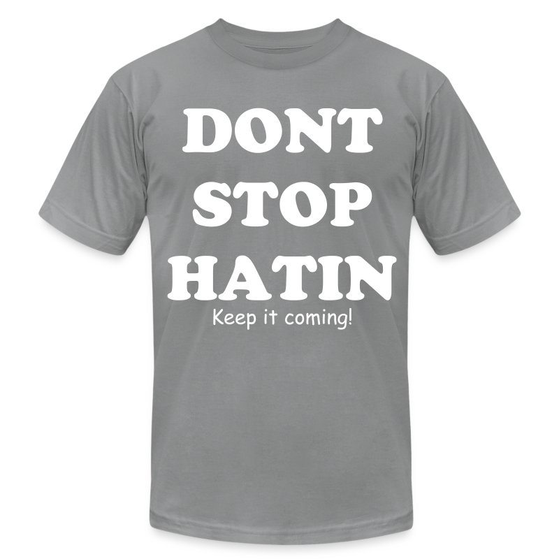 Haters be hatin! - Men's Fine Jersey T-Shirt