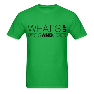 What's Up Bro's and Hoes? - Men's T-Shirt