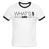 T-Shirts ~ Men's Ringer T-Shirt ~ What's Up Bro's and Hoes?