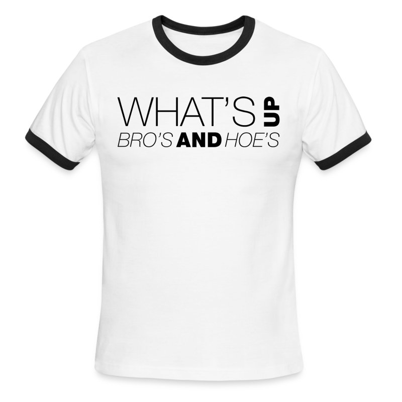 What's Up Bro's and Hoes? - Men's Ringer T-Shirt
