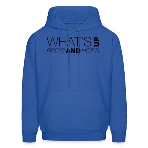 What's Up Bro's and Hoes? - Men's Hoodie