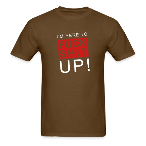 Men's T-Shirt - up,shit,shirtfan,im,humor,here,funny,fuck