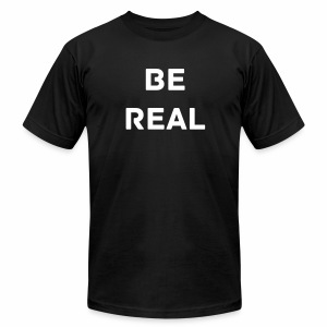 Be Real T-Shirt V-2 - Men's T-Shirt by American Apparel