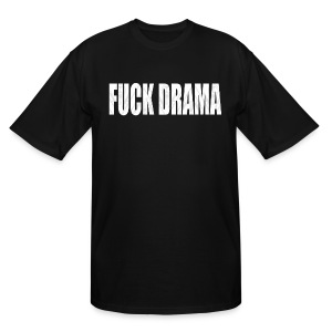 FUCK DRAMA M:I TEXT SHIRT 3X AND UP - Men's Tall T-Shirt