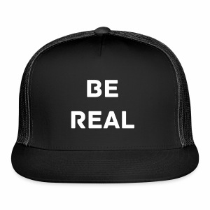 Be Real Trucker Hat  - Trucker Cap