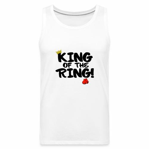 King of the Ring Tanktop - Men's Premium Tank