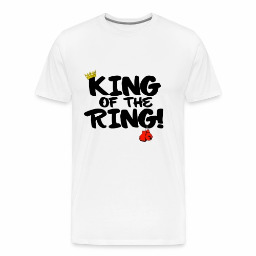 King of the Ring Shirt  - Men's Premium T-Shirt