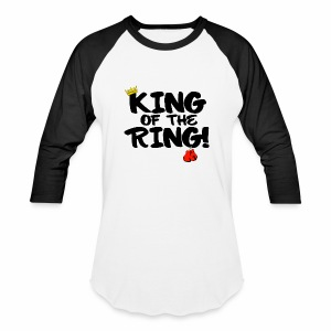 King of the Ring Baseball Shirt  - Baseball T-Shirt