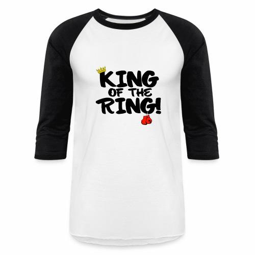 King of the Ring Baseball Shirt  - Baseball T-Shirt