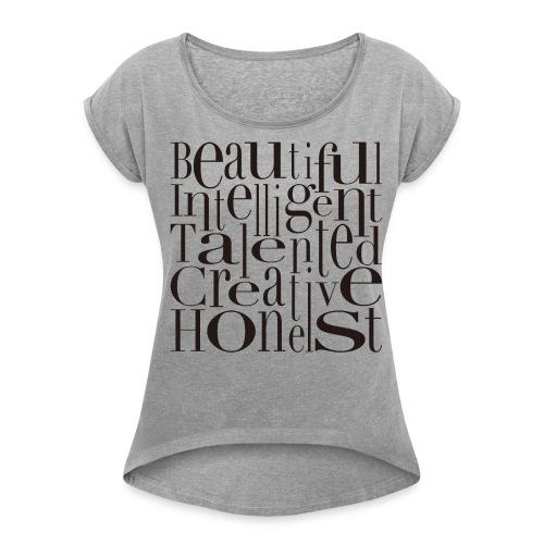 B.I.T.C.H. - Women's Roll Cuff T-Shirt