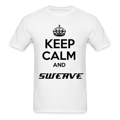 Keep Calm and Swerve T-shirt - Men's T-Shirt