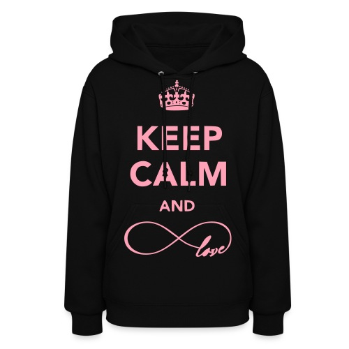 Keep Calm & love Infinitely - Women's Hoodie