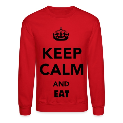 Keep Calm and Eat - Crewneck Sweatshirt