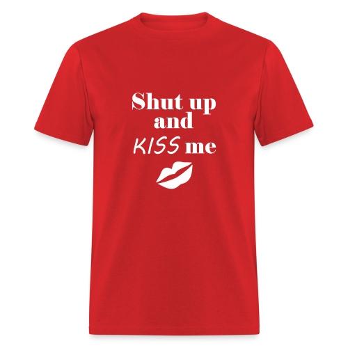 Shut up and Kiss me - Men - Men's T-Shirt