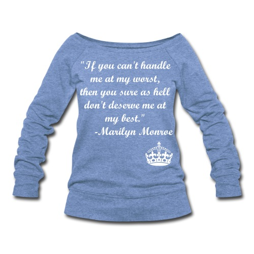 Womens Marilyn Monroe Quote Sweatshirt - Women's Wideneck Sweatshirt