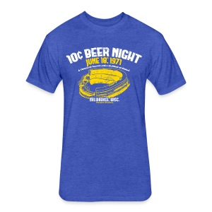 10 CENT BEER NIGHT MILWAUKEE COUNTY STADIUM - Fitted Cotton/Poly T-Shirt by Next Level