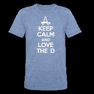 T-Shirts ~ Unisex Tri-Blend T-Shirt ~ Keep Calm And Love The D
