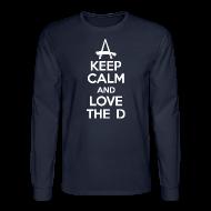 Long Sleeve Shirts ~ Men's Long Sleeve T-Shirt ~ Keep Calm And Love The D