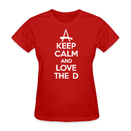 T-Shirts ~ Women's T-Shirt ~ Keep Calm And Love The D