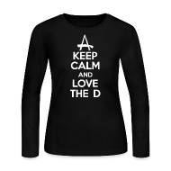 Long Sleeve Shirts ~ Women's Long Sleeve Jersey T-Shirt ~ Keep Calm And Love The D