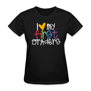 Love My First Graders - Women's T-Shirt