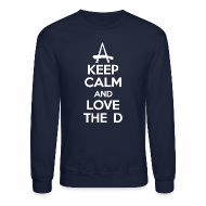 Long Sleeve Shirts ~ Crewneck Sweatshirt ~ Keep Calm And Love The D