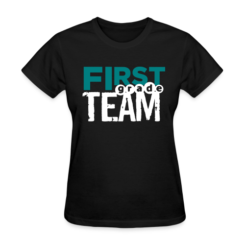 (name on back) First Grade Team - Women's T-Shirt