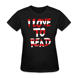 I Love To Read - Women's T-Shirt