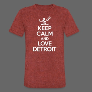 Keep Calm And Love Detroit - Unisex Tri-Blend T-Shirt by American Apparel