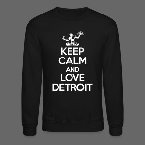 Keep Calm And Love Detroit - Crewneck Sweatshirt
