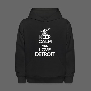 Keep Calm And Love Detroit - Kids' Hoodie