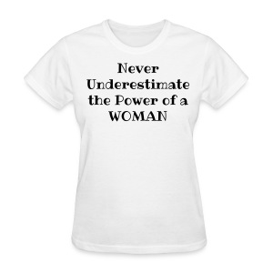 As worn by Christina Aguilera - Never Underestimate the Power of a WOMAN - Women's T-Shirt