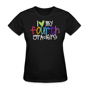 Love My Fourth Graders - Women's T-Shirt